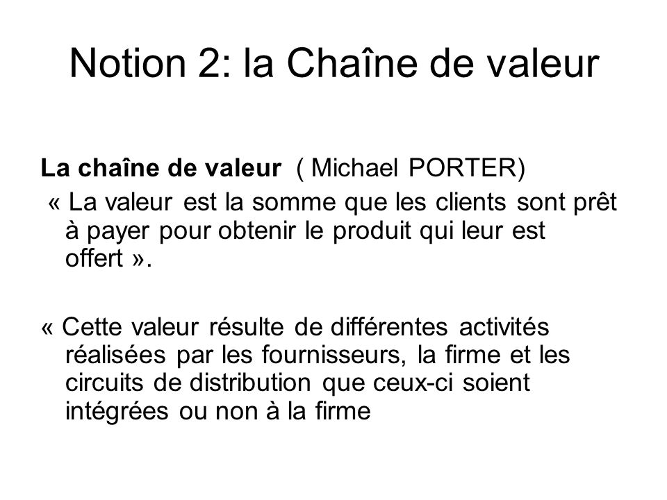 Notion 2: la Chaîne de valeur