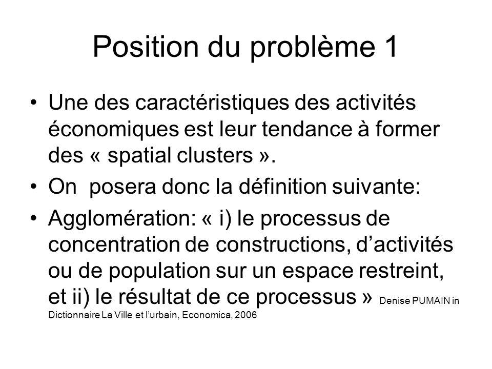 Position du problème 1 Une des caractéristiques des activités économiques est leur tendance à former des « spatial clusters ».