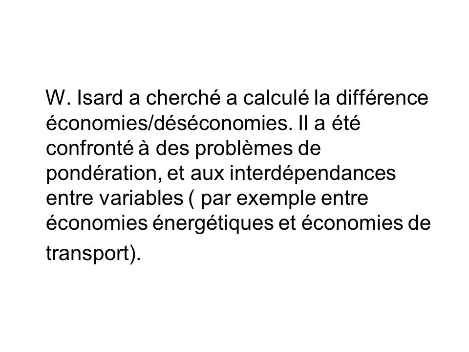 W. Isard a cherché a calculé la différence économies/déséconomies