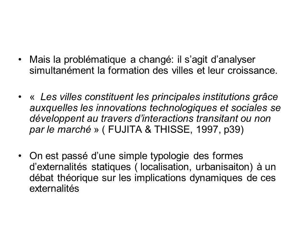 Mais la problématique a changé: il s'agit d'analyser simultanément la formation des villes et leur croissance.