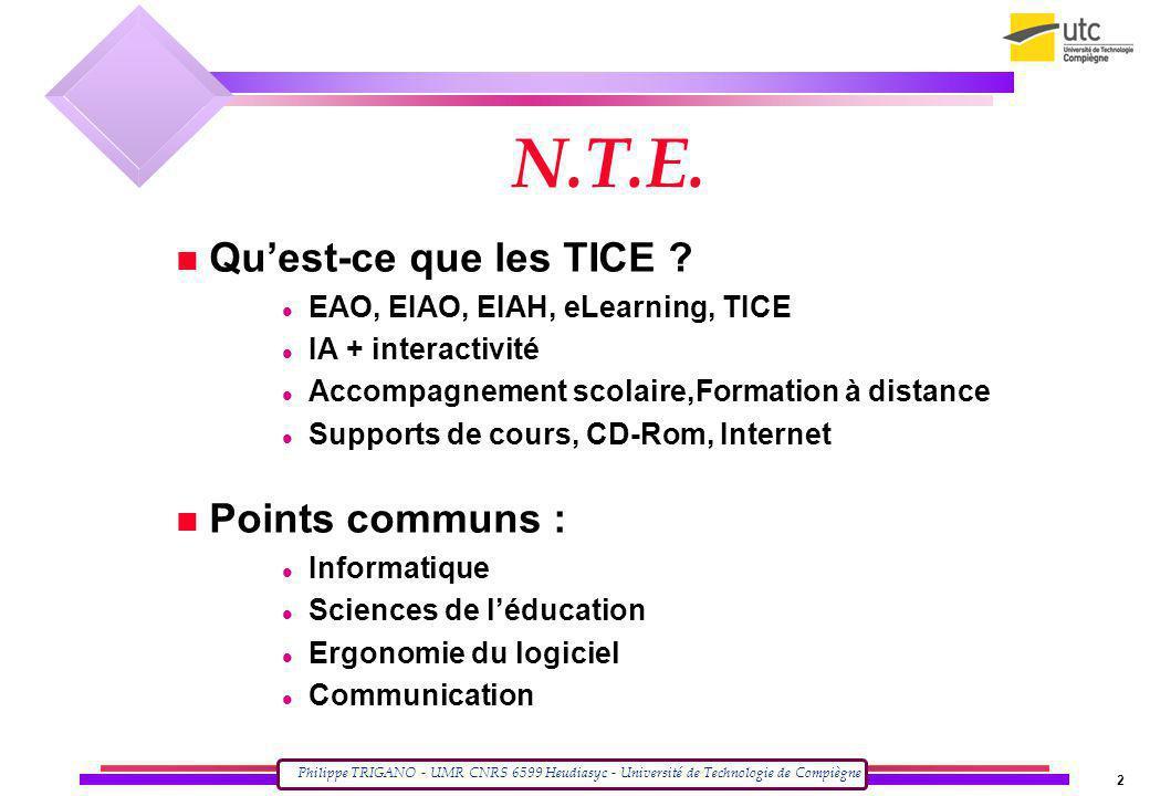 N.T.E. Qu'est-ce que les TICE Points communs :