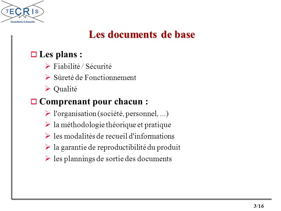 Les documents de base Les plans : Comprenant pour chacun :