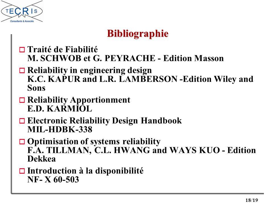 Bibliographie Traité de Fiabilité M. SCHWOB et G. PEYRACHE - Edition Masson.