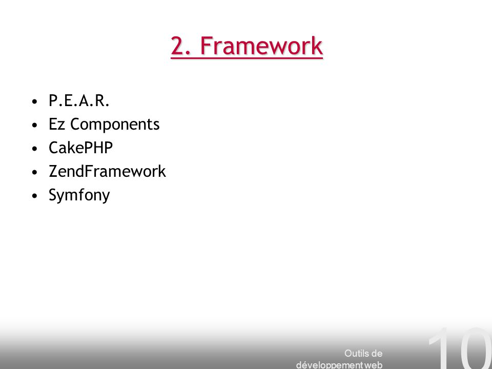 2. Framework P.E.A.R. Ez Components CakePHP ZendFramework Symfony
