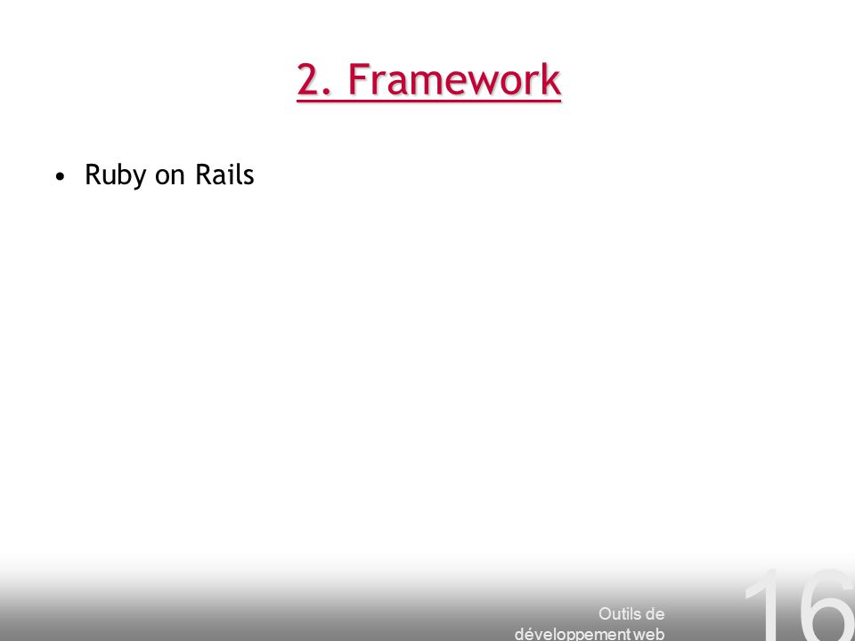 2. Framework Ruby on Rails Outils de développement web