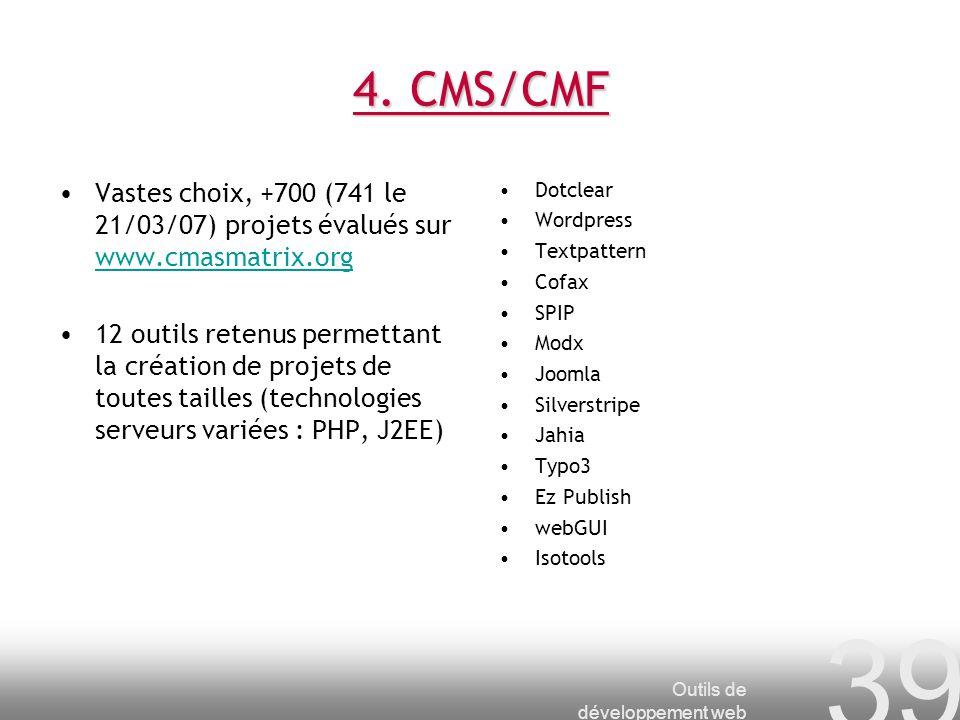 4. CMS/CMF Vastes choix, +700 (741 le 21/03/07) projets évalués sur www.cmasmatrix.org.