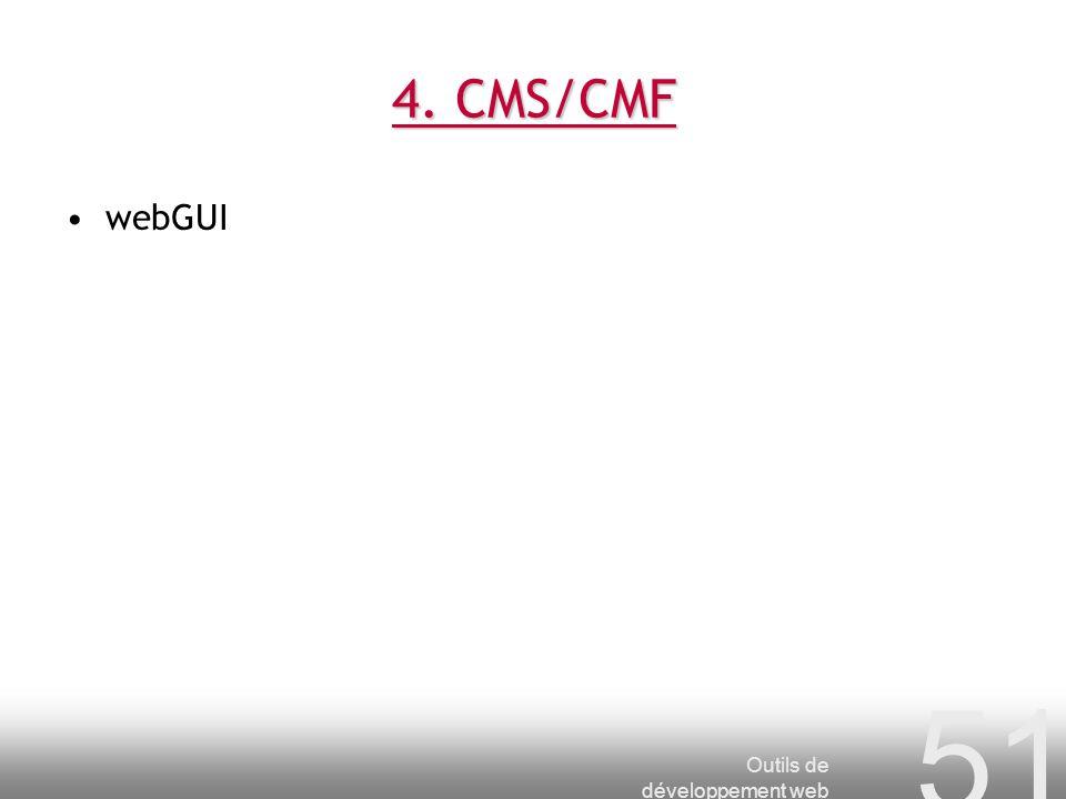 4. CMS/CMF webGUI Outils de développement web
