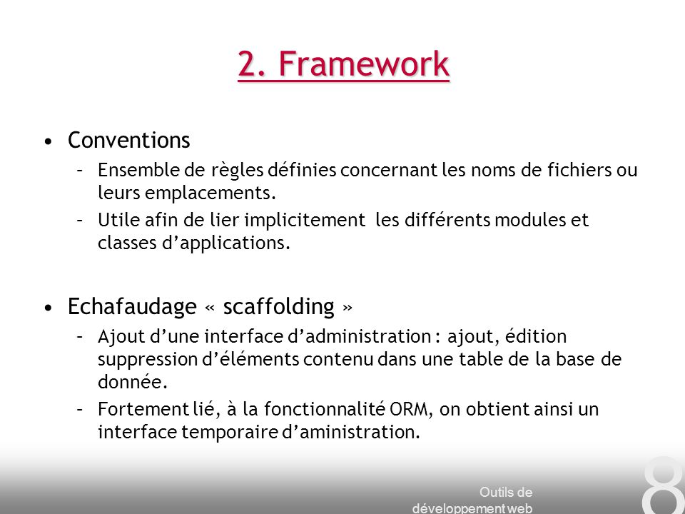2. Framework Conventions Echafaudage « scaffolding »