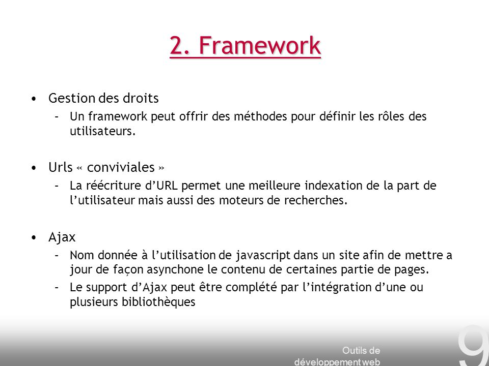 2. Framework Gestion des droits Urls « conviviales » Ajax
