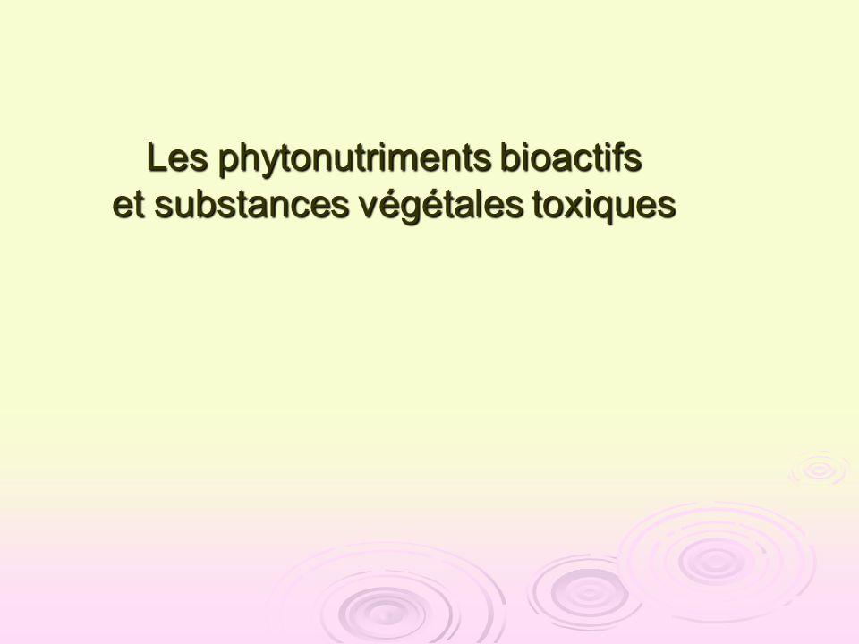 Les phytonutriments bioactifs et substances végétales toxiques