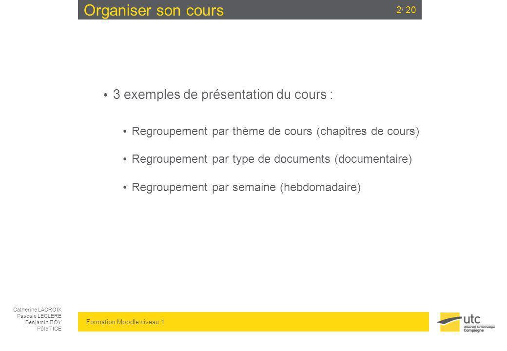Organiser son cours 3 exemples de présentation du cours :