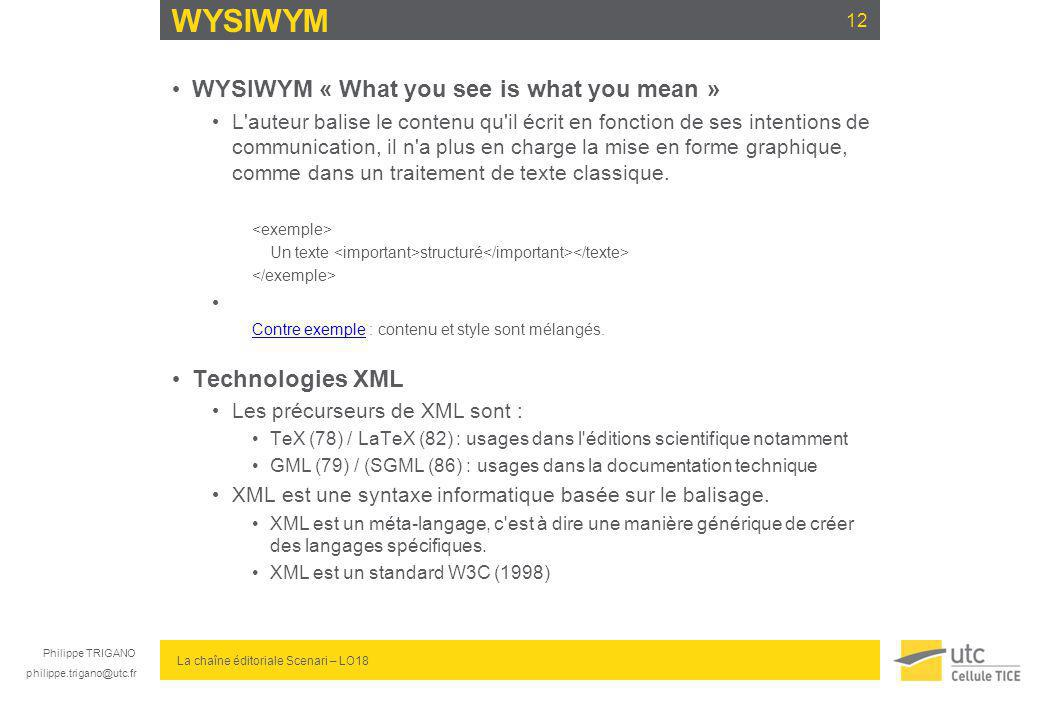 WYSIWYM WYSIWYM « What you see is what you mean » Technologies XML