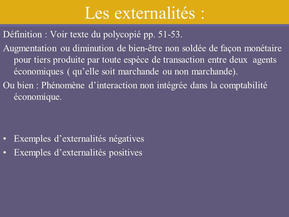 Les externalités : Définition : Voir texte du polycopié pp. 51-53.