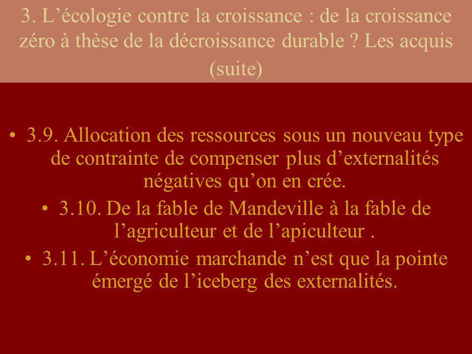 3. L'écologie contre la croissance : de la croissance zéro à thèse de la décroissance durable Les acquis (suite)
