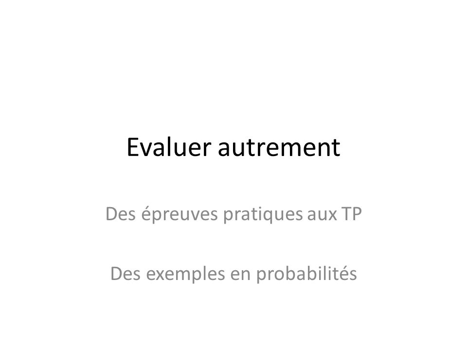 Des épreuves pratiques aux TP Des exemples en probabilités