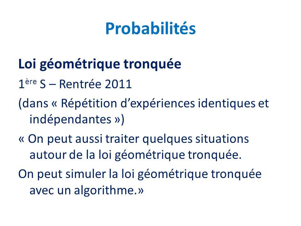 Probabilités Loi géométrique tronquée 1ère S – Rentrée 2011