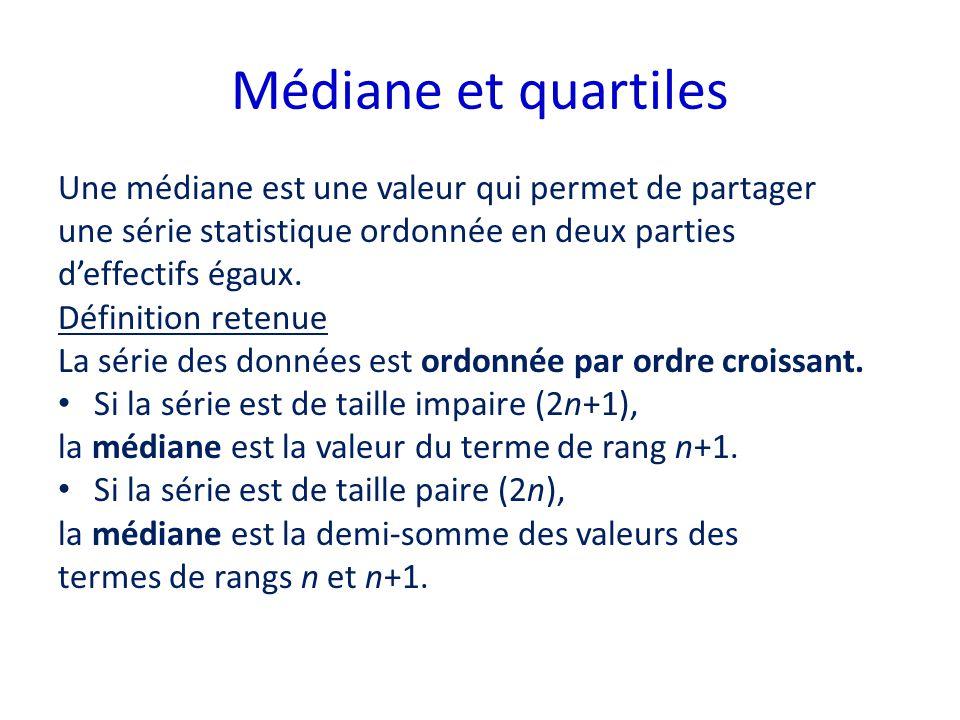 Médiane et quartiles Une médiane est une valeur qui permet de partager