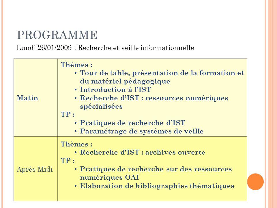 PROGRAMME Lundi 26/01/2009 : Recherche et veille informationnelle