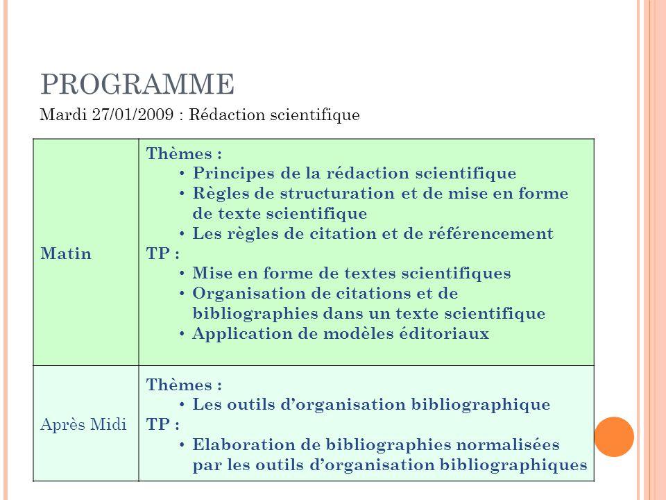 PROGRAMME Mardi 27/01/2009 : Rédaction scientifique Matin Thèmes :