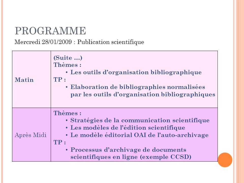 PROGRAMME Mercredi 28/01/2009 : Publication scientifique Matin