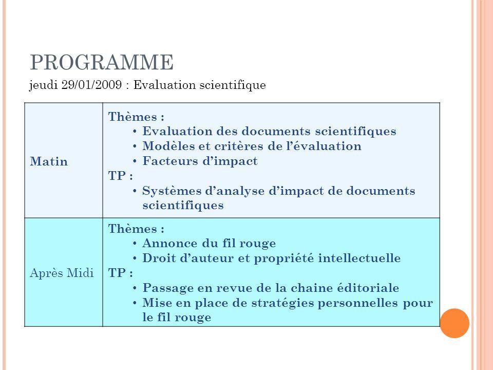 PROGRAMME jeudi 29/01/2009 : Evaluation scientifique Matin Thèmes :