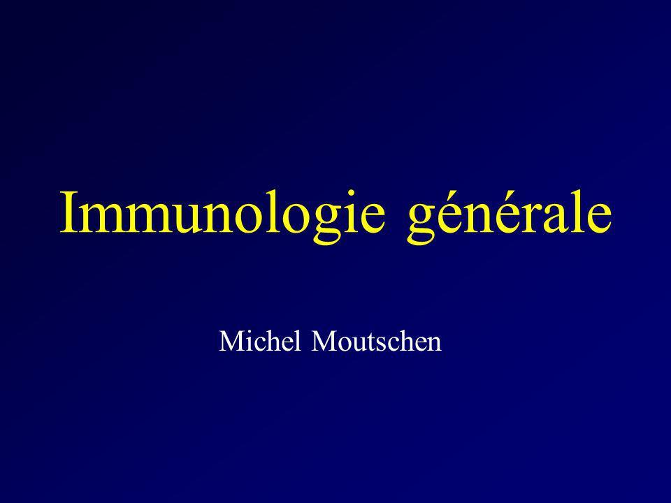 Immunologie générale Michel Moutschen