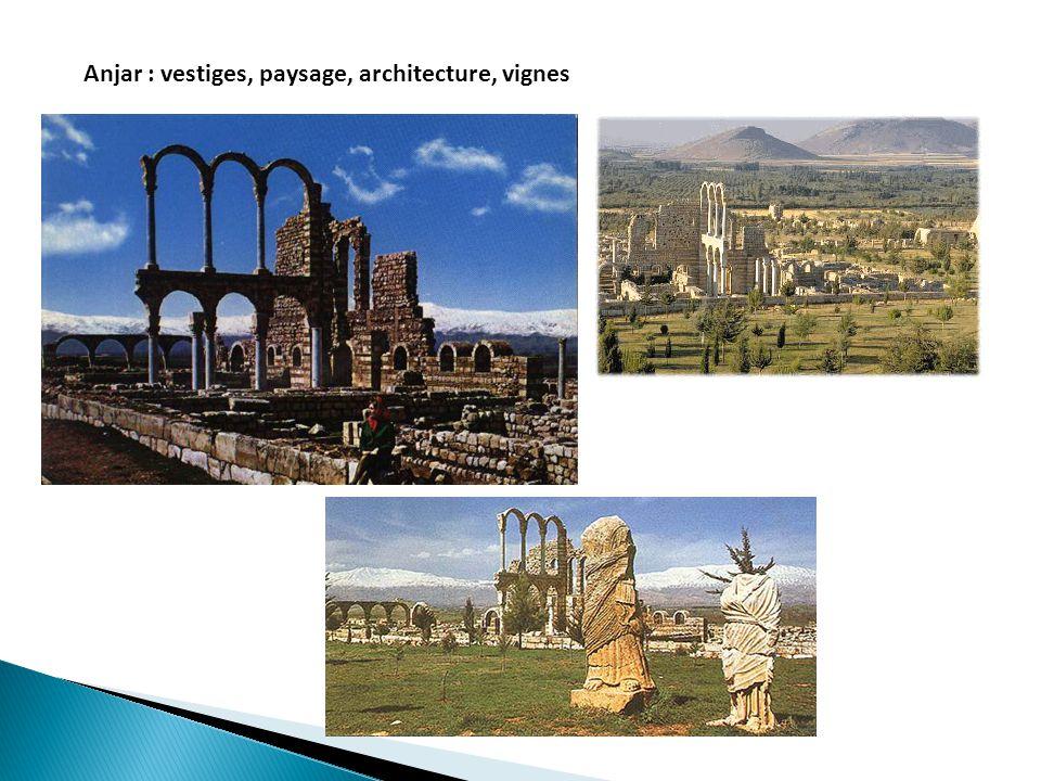 Anjar : vestiges, paysage, architecture, vignes