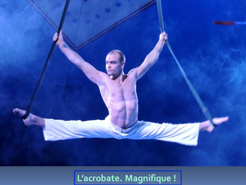 L'acrobate. Magnifique !