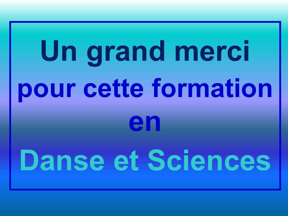 Un grand merci en Danse et Sciences