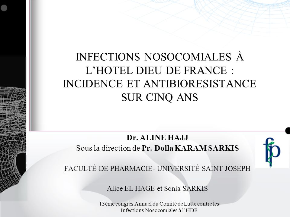 INFECTIONS NOSOCOMIALES À L'HOTEL DIEU DE FRANCE : INCIDENCE ET ANTIBIORESISTANCE SUR CINQ ANS