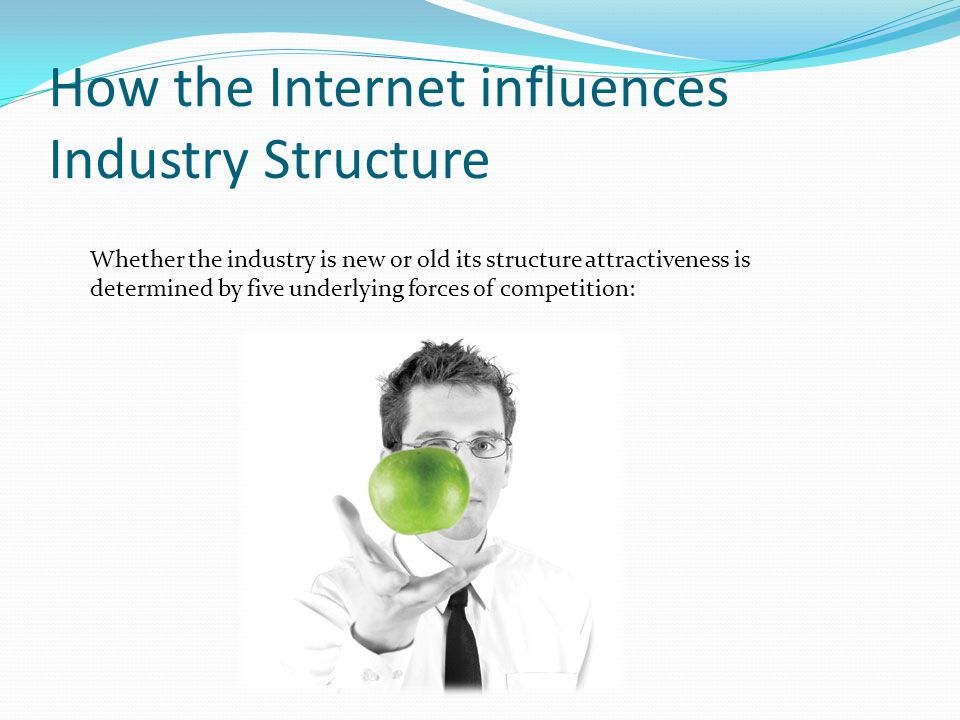 How the Internet influences Industry Structure