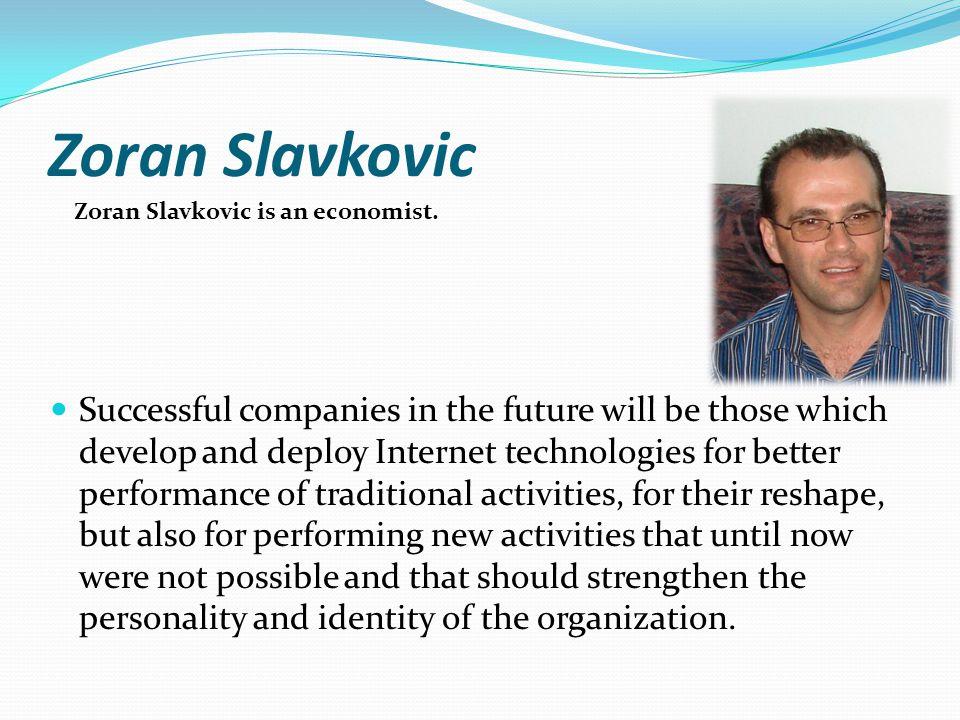 Zoran Slavkovic Zoran Slavkovic is an economist.
