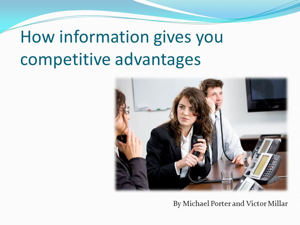 How information gives you competitive advantages