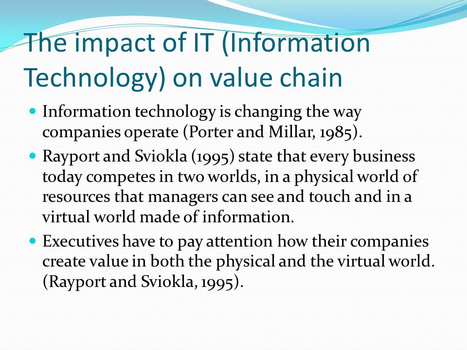 The impact of IT (Information Technology) on value chain