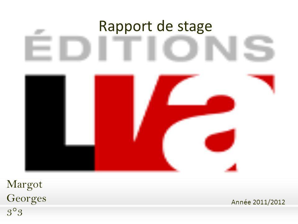 Rapport de stage Margot Georges 3°3 Année 2011/2012