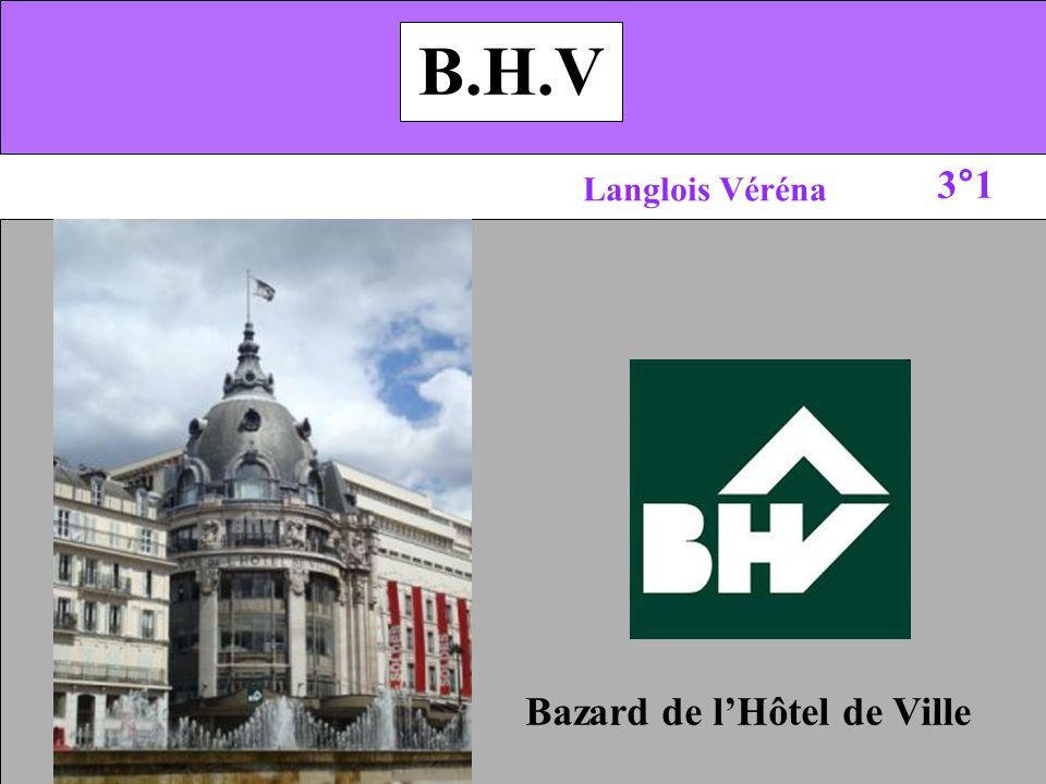 B.H.V 3°1 Langlois Véréna Bazard de l'Hôtel de Ville 1
