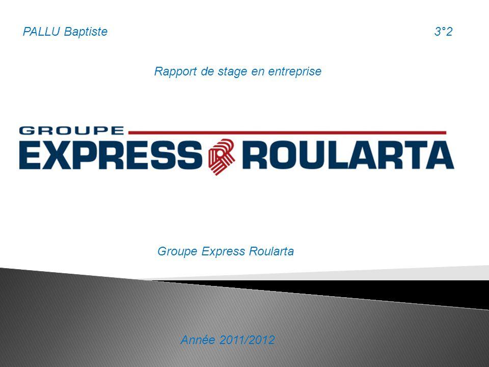 PALLU Baptiste 3°2 Rapport de stage en entreprise Groupe Express Roularta Année 2011/2012