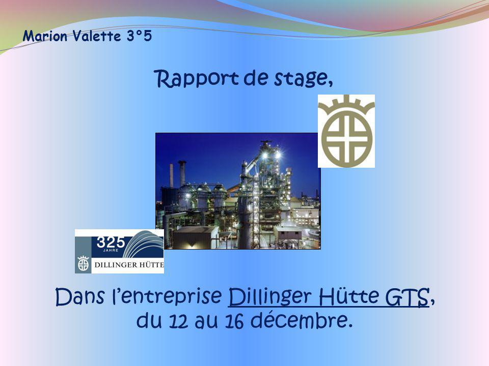 Dans l'entreprise Dillinger Hütte GTS, du 12 au 16 décembre.