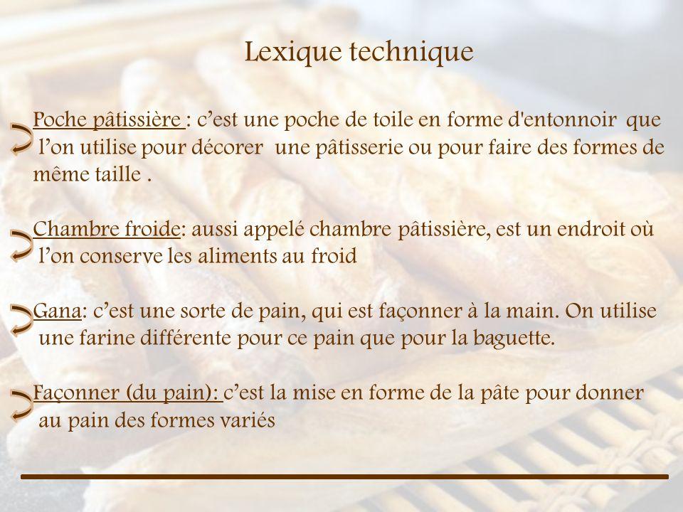 Lexique technique Poche pâtissière : c'est une poche de toile en forme d entonnoir que.