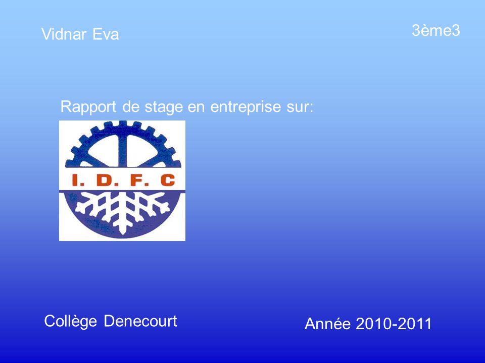 3ème3 Vidnar Eva Rapport de stage en entreprise sur: Collège Denecourt Année 2010-2011