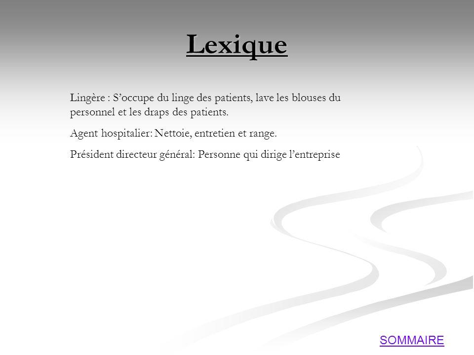 Lexique Lingère : S'occupe du linge des patients, lave les blouses du personnel et les draps des patients.
