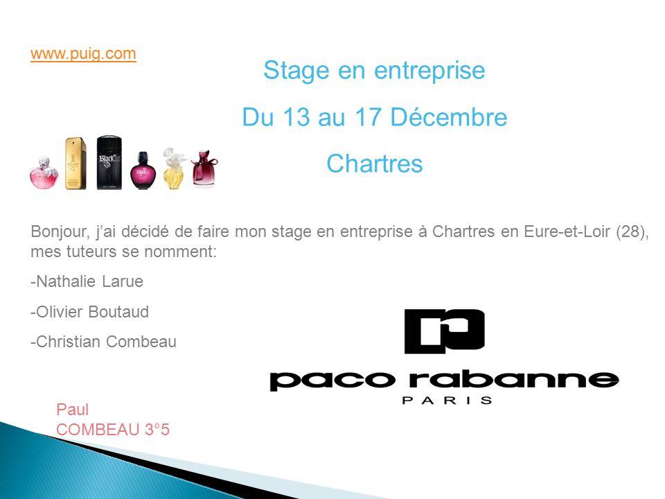 Stage en entreprise Du 13 au 17 Décembre Chartres www.puig.com