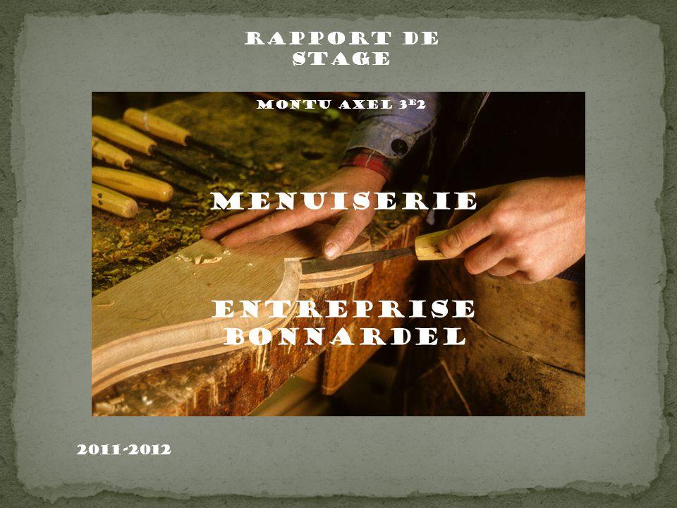 Menuiserie Entreprise Bonnardel Rapport de stage 2011-2012
