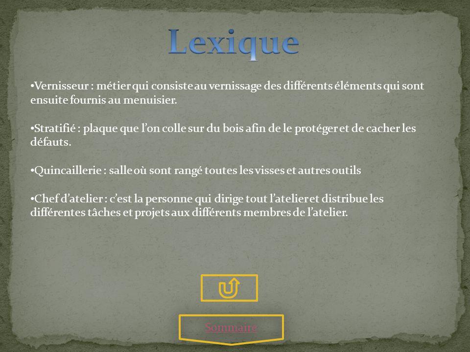 Lexique Vernisseur : métier qui consiste au vernissage des différents éléments qui sont ensuite fournis au menuisier.