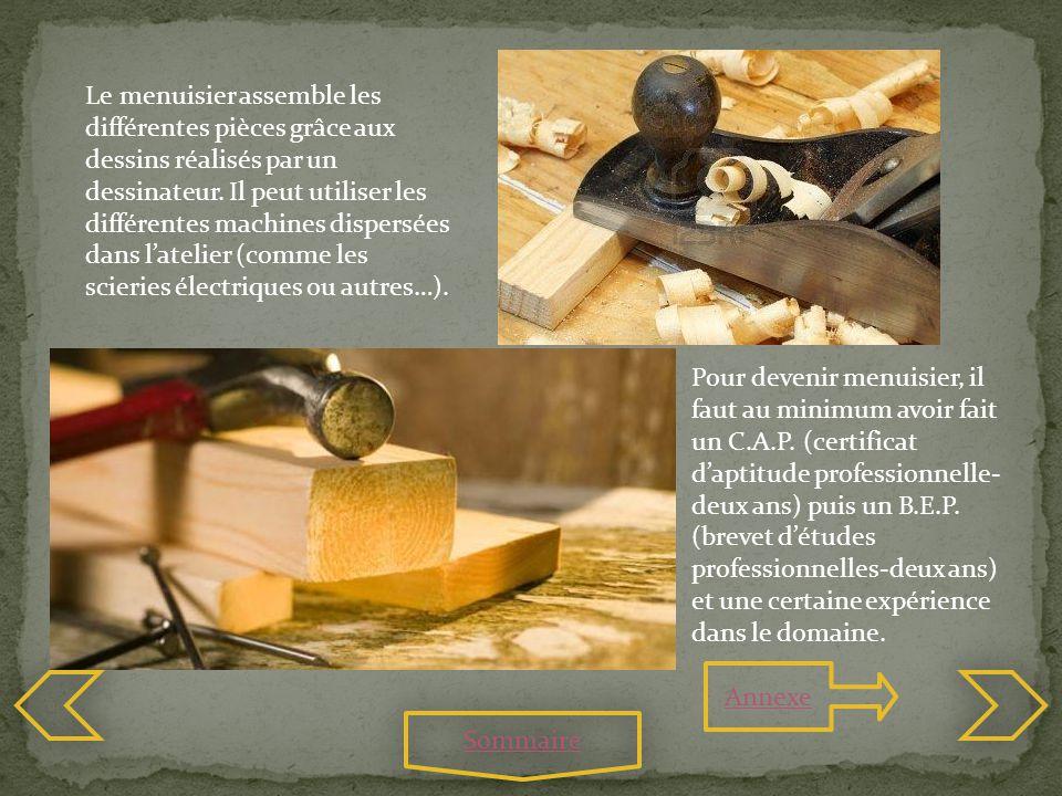Le menuisier assemble les différentes pièces grâce aux dessins réalisés par un dessinateur. Il peut utiliser les différentes machines dispersées dans l'atelier (comme les scieries électriques ou autres…).