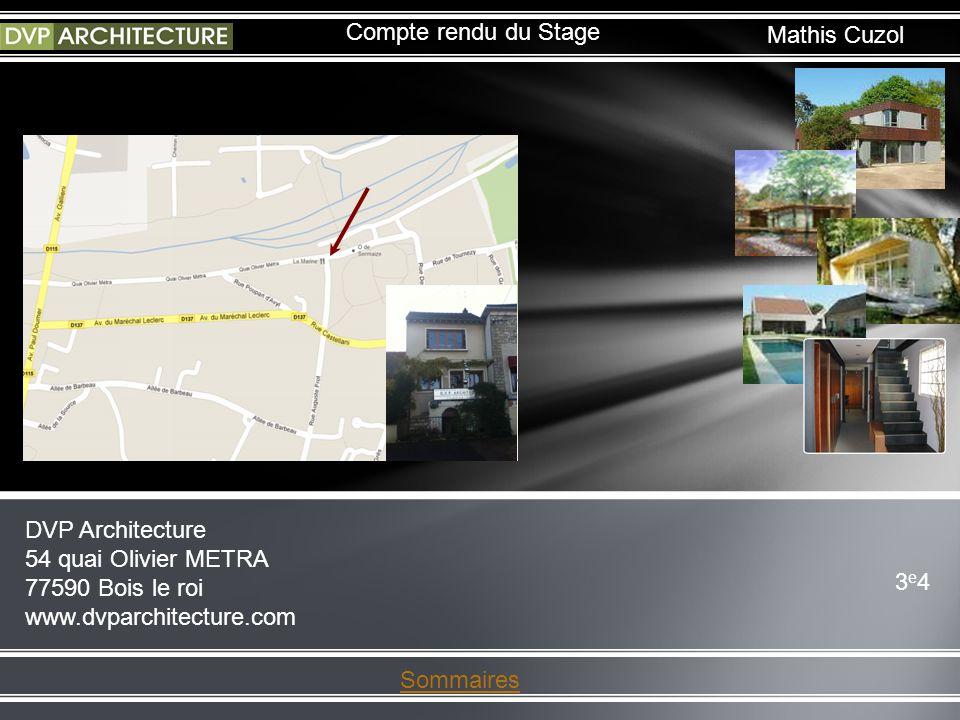 Compte rendu du Stage Mathis Cuzol. DVP Architecture 54 quai Olivier METRA 77590 Bois le roi www.dvparchitecture.com