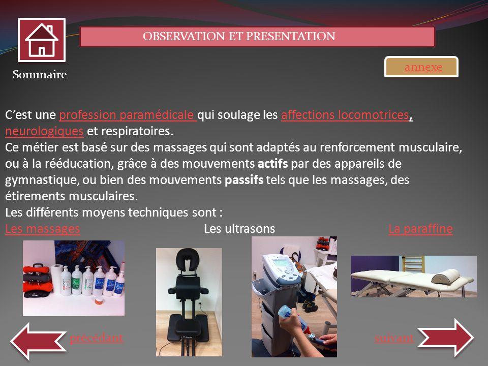 Les massages Les ultrasons La paraffine