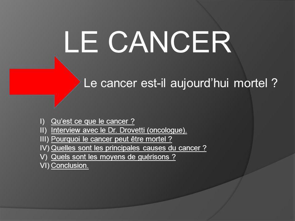 LE CANCER Le cancer est-il aujourd'hui mortel