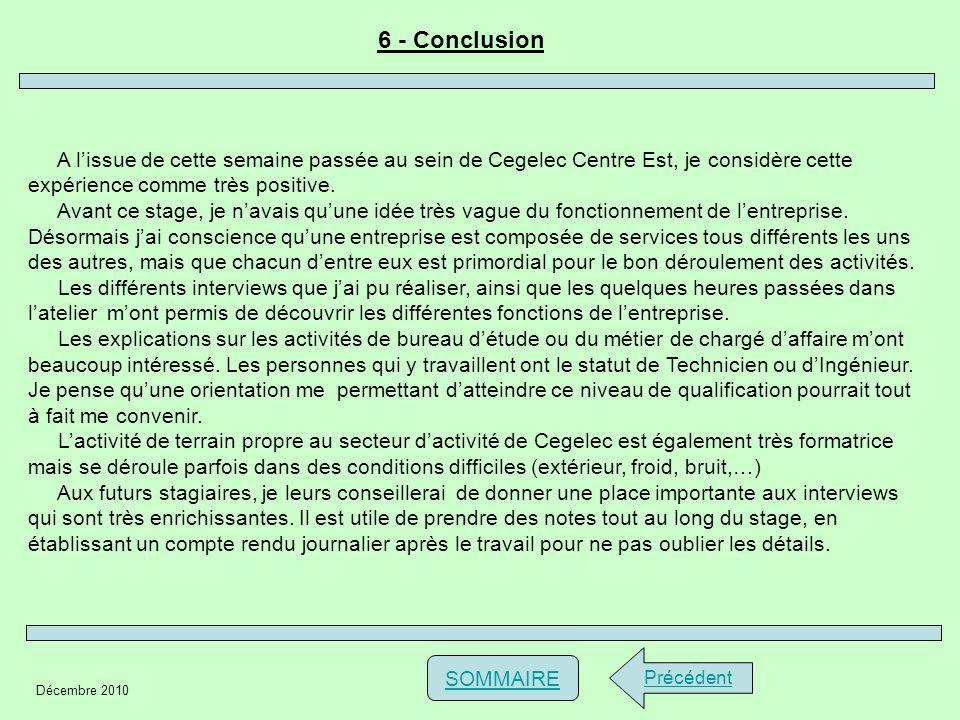 6 - Conclusion A l'issue de cette semaine passée au sein de Cegelec Centre Est, je considère cette expérience comme très positive.