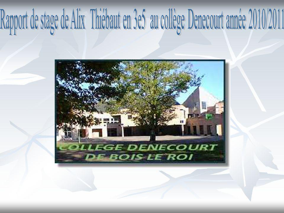 Rapport de stage de Alix Thiébaut en 3e5 au collège Denecourt année 2010/2011
